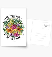 You Belong Among the Wildflowers Postcards