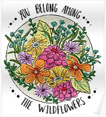 You Belong Among the Wildflowers Poster