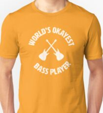 bass   Worlds Okayest Bass Player   bassist Unisex T-Shirt