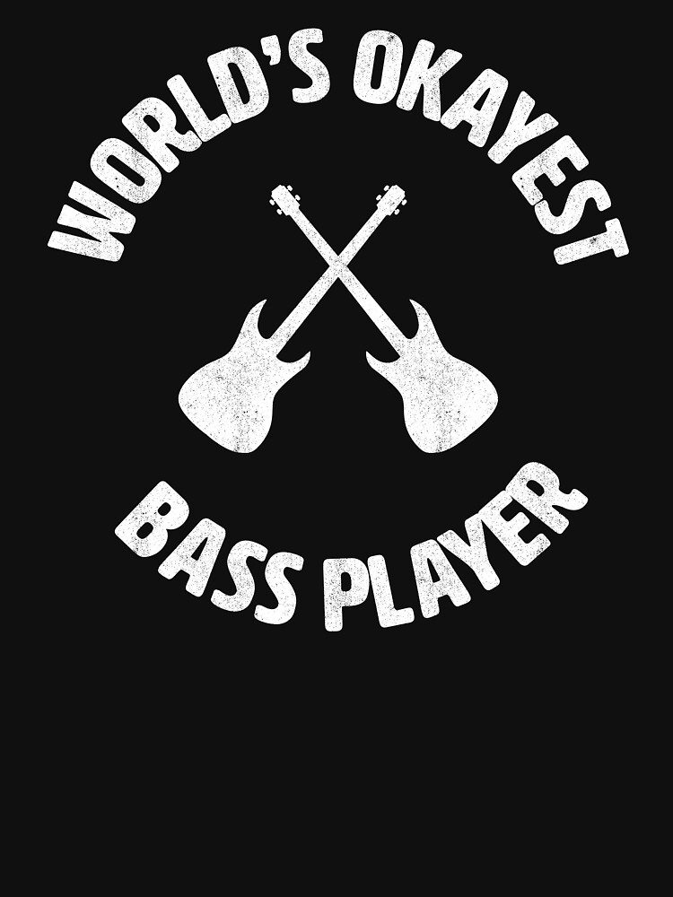 bass | Worlds Okayest Bass Player | bassist by gbrink