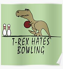 T-Rex - Hates Bowling Poster
