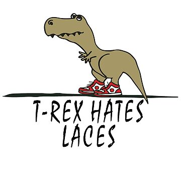 T-Rex - Hates Laces by mad-monkey