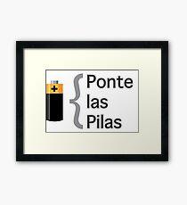Ponte las pilas Framed Print