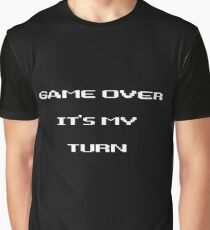 "Game Over ""It's my turn"" Graphic T-Shirt"