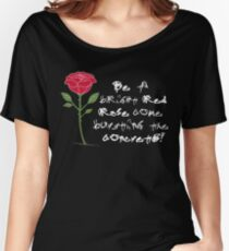 Be a Bright Red Rose Women's Relaxed Fit T-Shirt