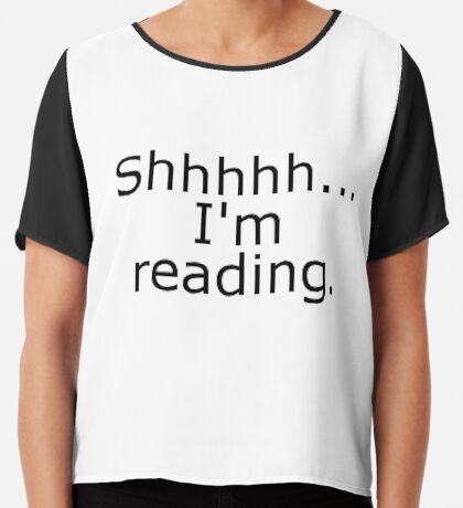 Shhhhh ... Ich lese gerade Chiffontop