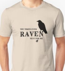 The Three-Eyed Raven Sent For Me Unisex T-Shirt