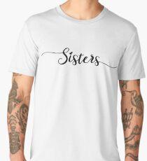 Sisters - Girly - Typography Men's Premium T-Shirt