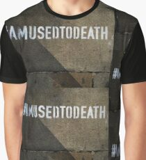 #Amused to Death Graphic T-Shirt