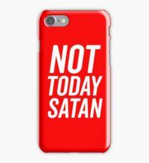 Not Today Satan 2 PI iPhone Case/Skin