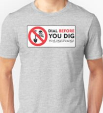 Dial Before You Dig For Treasure Unisex T-Shirt