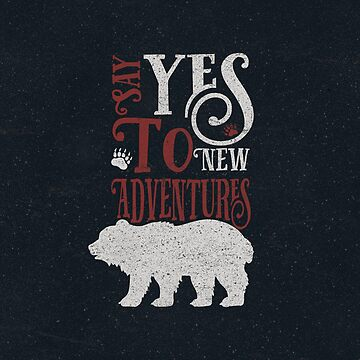 Say Yes To New Adventures by magdam
