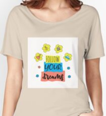 Follow your dreams background Women's Relaxed Fit T-Shirt