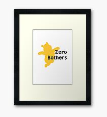 Zero Bothers | Whinnie the Pooh Framed Print