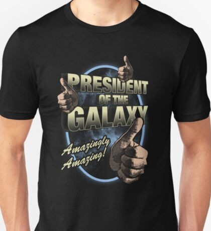 The President of the Galaxy T-Shirt