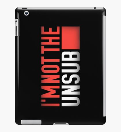 Not the Unsub (No sub-text) iPad Case/Skin