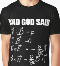 God Said Maxwell Equations and Then There Was Light T Shirt  Graphic T-Shirt