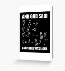 God Said Maxwell Equations and Then There Was Light T Shirt  Greeting Card