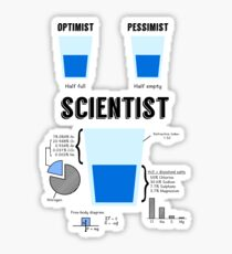 Optimist... pessimist... SCIENTIST! Sticker