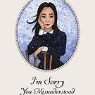 I'm Sorry You Misunderstood by Mariya Olshevska