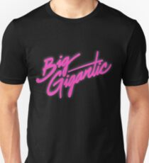 BIG GIGANTIC T-Shirt