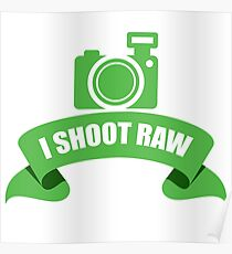 I Shoot Raw Green Poster