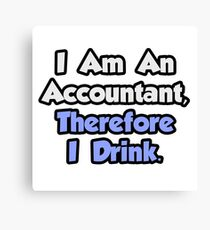 Humorous Accountant Philosophy Canvas Print
