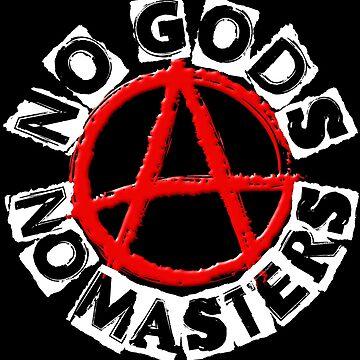 NO GODS NO MASTERS by Paparaw