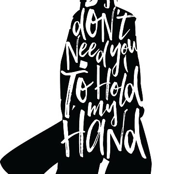 Don't Hold My Hand by jlanedesign