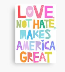 Love, not hate, makes America great Canvas Print