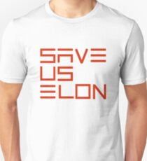 Save Us Elon, Elon Musk, Tesla Space X Green Technology Renewable Energy Climate Change T-Shirt