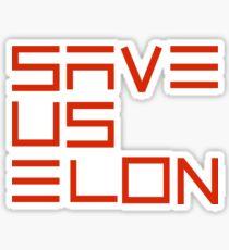 Save Us Elon, Elon Musk, Tesla Space X Green Technology Renewable Energy Climate Change Sticker