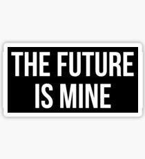 FUTURE IS MINE Sticker