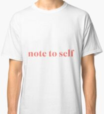 Connor Franta Note to Self Classic T-Shirt