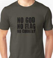 NO GOD, NO FLAG, NO COUNTRY Unisex T-Shirt