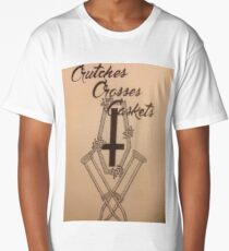 Crutches, Crosses, Caskets Long T-Shirt