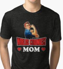 Worlds Strongest Mom T Shirt Tri-blend T-Shirt