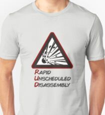 RUD - Rapid Unscheduled Disassembly Unisex T-Shirt