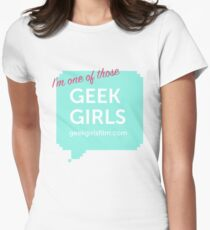 I'm one of those GEEK GIRLS Women's Fitted T-Shirt