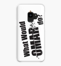 """What Would Omar Do? """"The Wire"""" Case/Skin for Samsung Galaxy"""