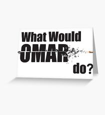 "What Would Omar Do? ""The Wire"" Greeting Card"