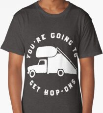 You're Going To Get Hop-Ons. Long T-Shirt