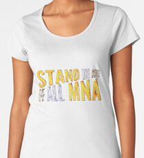 """Stand In Awe Of All Mna"" Women's Premium T-Shirt"