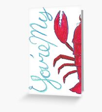 You're my Lobster (Friends) Greeting Card