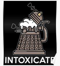 Dalek Intoxicate Poster