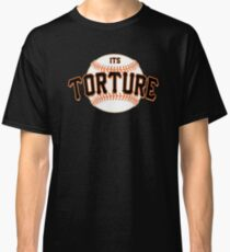 It's Torture Classic T-Shirt