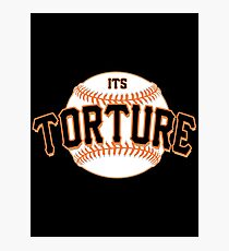 It's Torture Photographic Print