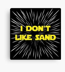 I Don't Like Sand Canvas Print