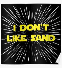 I Don't Like Sand Poster