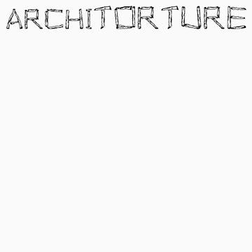 Architorture by Harmerrrrrrr